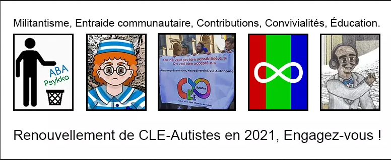 Militantisme, Entraide Communautaire, Contributions, Convivialités, Education. Renouvellement de CLE Autistes en 2021, Engagez vous!